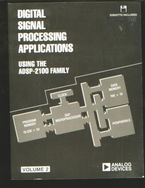 Digital Signal Processing Applications using the ADSP-2100 Family, volume 2, Diskette included. Analog Devices.