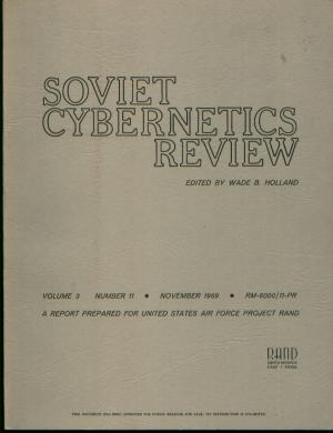 Soviet Cybernetics Review, volume 3 number 11, November 1969. Wade B. Holland.