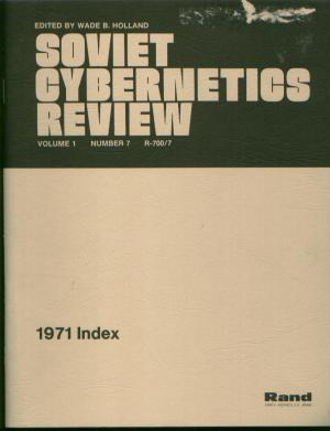 Soviet Cybernetics Review 1971 Index, volume 1 number 7. Wade Holland, RAND