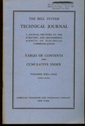 Bell System Technical Journal, Tables of Contents and Cumulative Index, volumes XXI XXX, 1942 -...