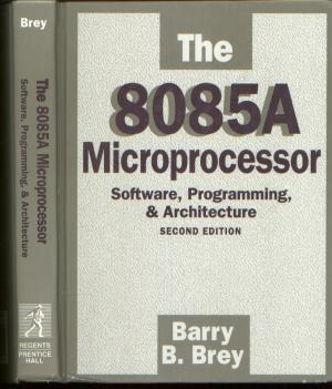 The 8085A Microprocessor -- Software, Programming, & Archetecture, second edition. Barry B. Brey
