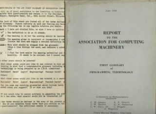 First Glossary of Programming Terminology, Report to the Association for Computing Machinery, June 1954, with Questionnaire on the ACM First Glossary laid in loosely. Grace Mary Hopper, CW Adams, J W. John Backus, JW Carr III, RF Osborn, GW Patterson, J Svigals, Association for Computing Machinery J Wegstein.