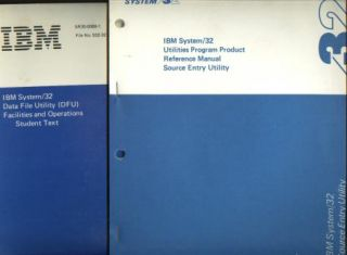 IBM System/32 Data File Utility (DFU) Facilites and Operations, Student Text; TOGETHER WITH, one of the recommended manuals for self-study, the IBM System/32 Utilities Program Product Reference Manual, Source Entry Utility. IBM.