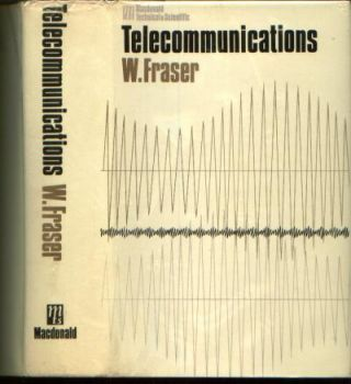 Telecommunications -- an introductory textbook for engineering students, second edition 1967. W. Fraser.