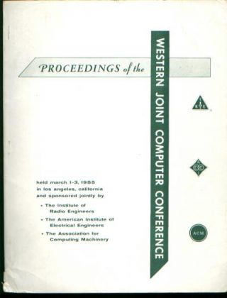 Proceedings of the Western Joint Computer Conference, 1955. IEEE IRE, ACM