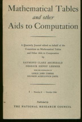 Mathematical Tables and other Aids to Computation volume 1, number 8 October 1944. Raymond C....