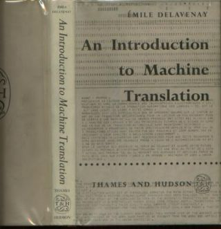 An Introduction to Machine Translation. Emile Delavenay