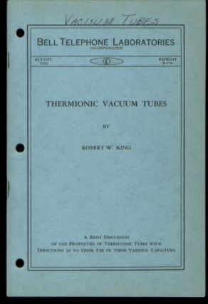 Thermionic Vacuum Tubes, Bell Telephone Laboratories Monograph Reprint B-170, August 1926. Robert...