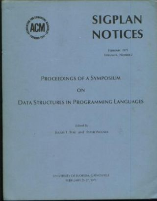 Proceedings of a Symposium on Data Structures in Programming Languages; SIGPLAN notices, February 1971, volume 6, number 2