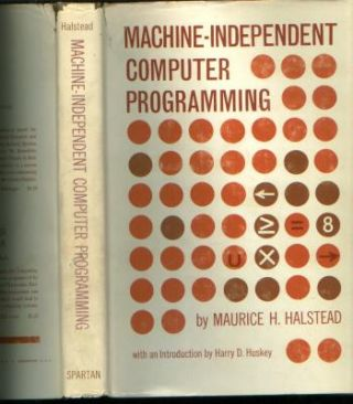 Machine-Independent Computer Programming. Maurice Halstead, Harry D. Huskey.