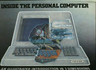 Inside the Personal Computer, an illustrated introduction in 3 dimensions, a pop-up guide; a...