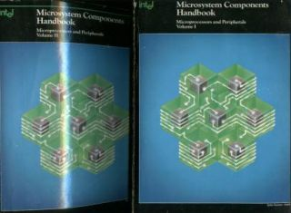 Intel Microsystem Components Handbook, 2 volumes; Microprocessors and Peripherals, volume I and...