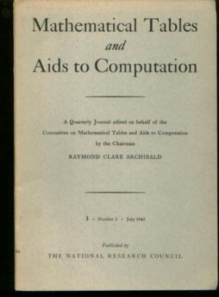Mathematical Tables and Aids to Computation, volume I number 3, July 1943. Raymond Clarke...