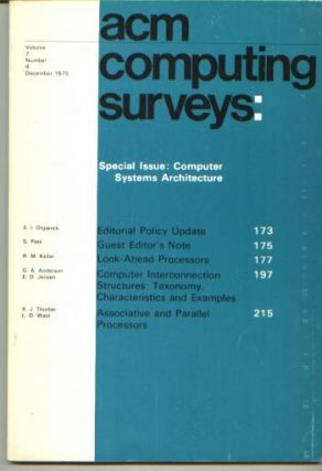 ACM Computing Surveys SPECIAL ISSUE -- Computer Systems Architecture, individual issue, Volume 7 no. 4 December 1975. Association for Computing Machinery ACM Computing Surveys 1975.