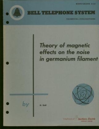 Theory of Magnetic Effects on the Noise in Germanium Filament, Bell Telephone Systems Technical Publications, Monograph 2123. H. Suhl.