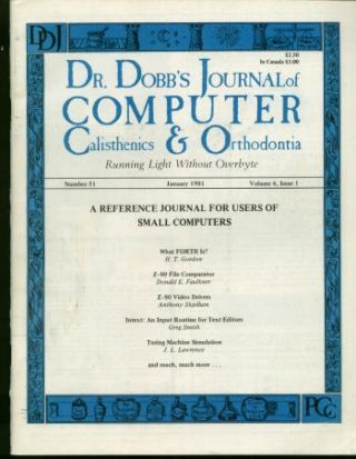 Dr. Dobb's Journal of Computer Calisthenics & Orthodontia, January 1981, number 51; Volume 6, issue 1. various, Dr Dobb's Journal.