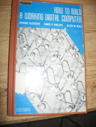 How to Build a Working Digital Computer -- paper clip computer, paperclip computer. Edward...