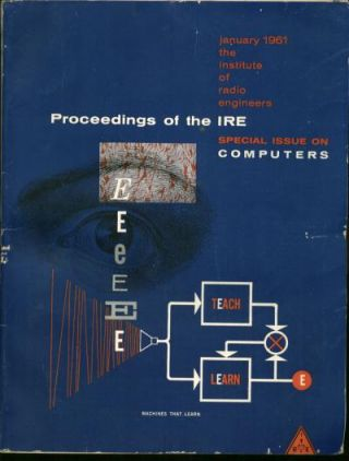 Special Issue on Computers, Proceedings of the IRE, January 1961; vol. 49, no. 1, pp. 1-416