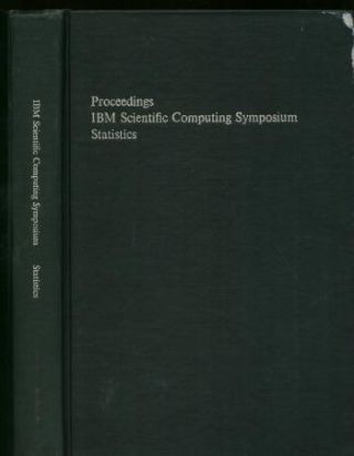 Proceedings of the IBM Scientific Computing Symposium on Statistics, October 1963