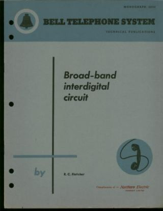 Broad-band Interdigital Circuit -- A Broad-Band Interdigital Circuit for Use in Traveling-Wave-Type Amplifiers. R. C. Fletcher.