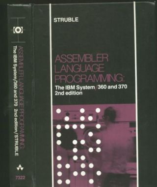 Assembler Language Programming -- the IBM System/360 and 370; 2nd edition. George Struble