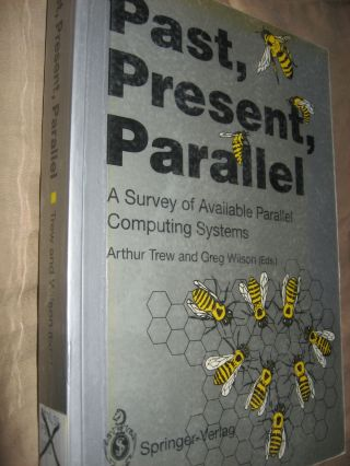 Past, Present, Parallel -- a Survey of Available Parallel Computing Systems (1980's computers and manufacturers). Arthur Trew, Greg Wilson.