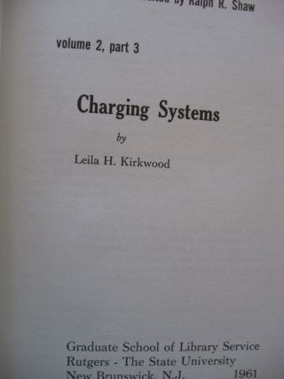 Charging Systems; volume 2 part 3 of The State of the Library Art 1961