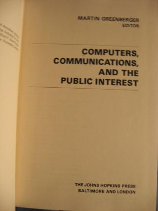 Computers, Communications and the Public Interest (1971). Martin Greenberger