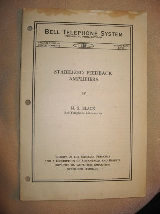 Stabilized feedback amplifiers - Monograph B768. H. S. Black.