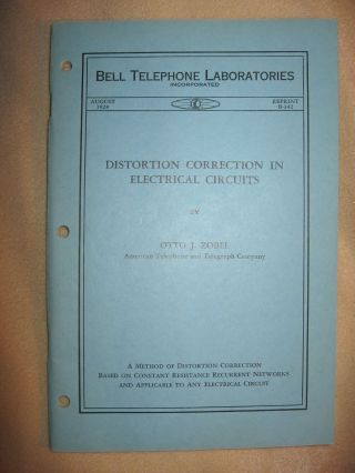 Distortion Correction in Electrical Circuits, Bell Telephone Laboratories Reprint B-342 (small monograph format) August 1928. Otto J. Zobel.