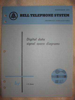 Digital data signal space diagrams, Bell Telephone System Monograph 4899 issued February 1965. J....