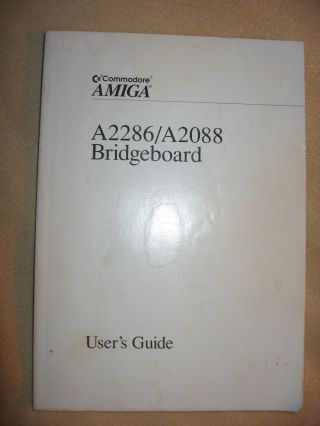 A2286/A2088 Bridgeboard user's guide, commodore Amiga 1989. Commodore Amiga.