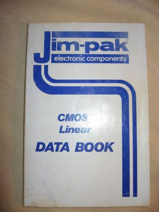 CMOS/Linear Data Book, no date circa 1970s. jim-pak electronic components