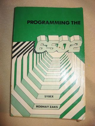 Programming the 6502. Rodnay / Sybex rodney zaks Zaks, C202 number in the series