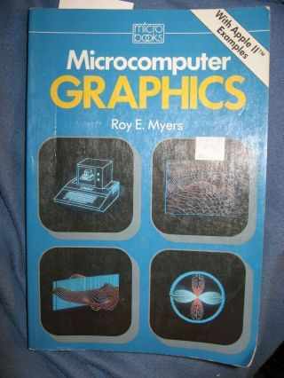 Microcomputer Graphics with Apple II examples. Roy Myers.
