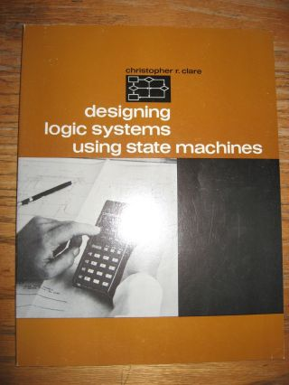 Designing Logic Systems using State Machines. Christopher Clare.