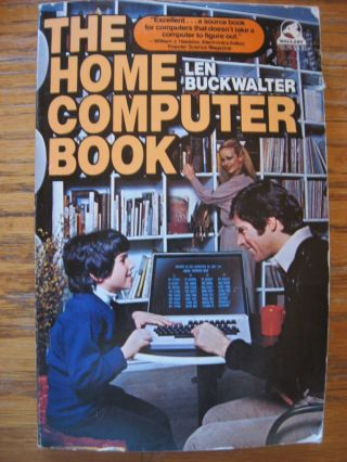 The Home Computer Book, 1978. Len Buckwalter.