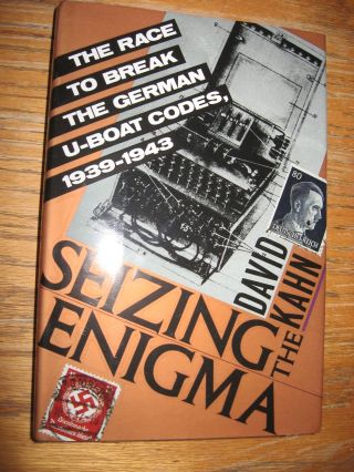 Seizing the Enigma -- the race to break the German U-boat Codes, 1939-1943. David Kahn