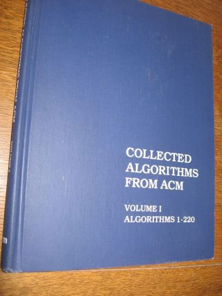 Collected Algorithms from ACM, volume I, algorithms 1-220. ACM Assoc. Computing Machinery