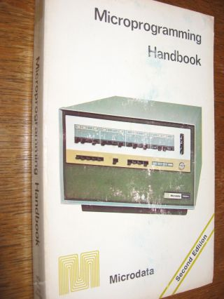 Microprogramming Handbook, Microdata; second edition 1971. Microdata.
