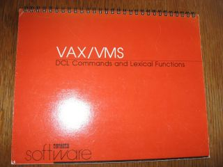 VAX/VMS DCL Commands and Lexical Functions, flip-page comb-bound small cardstock manual, 1984....