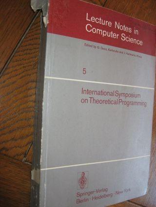 Theoretical Programming, international symposium on theoretical programming, 1974;. andrei Ershove, Nepomniaschy, series, Karlsruhe Goos, Harmanis, Lecture Notes in Computer Science number 5.