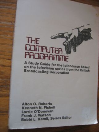 The Computer Programme -- a study guide for the telecourse based on the television series from...