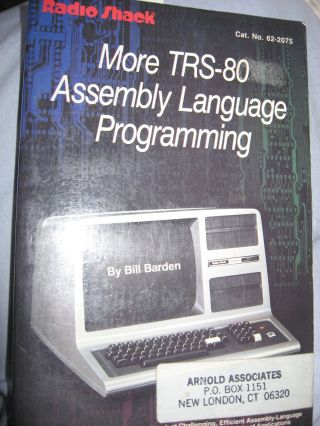 More TRS-80 Assembly Language Programming, Radio Shack. Bill Barden.