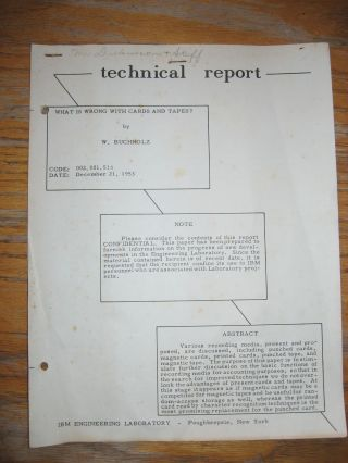 What is Wrong with Cards and Tapes, December 21, 1953, Technical Report, IBM Engineering Laboratory. Werner Buchholz.