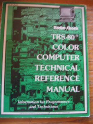 TRS-80 Color Computer Technical Reference Manual, information for programmers and technicians; Radio Shack. Dale Chatham, ed. Sandra Williams.