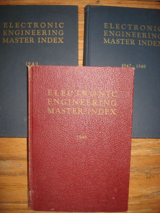 Electronic Engineering Master Index, volumes 1946, 1947-1948, 1949 (3 volumes 1946-1949). Frank...