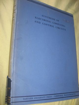 Synthesis of Electronic Computing and Control Circuits, Annals volume 27, XXVII, 1951. Harvard...