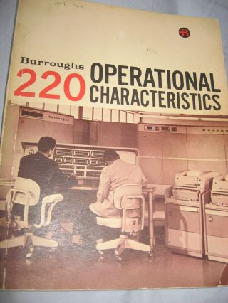 Burroughs 220 Operational Characteristics manual 1960 (Operational Characteristics of the Burroughs 220 electronic data processing system). Burroughs Corp.