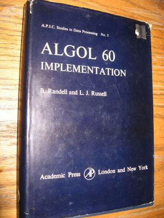 ALGOL 60 Implementation -- the Translation and Use of ALGOL 60 Programs on a computer. B. Randell, L J. Russell.